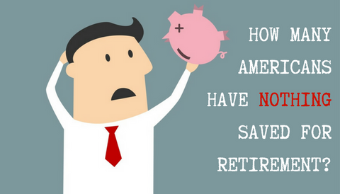How Many Americans Have Nothing Saved for Retirement?