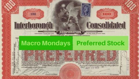 Macro Mondays: Preferred Stock
