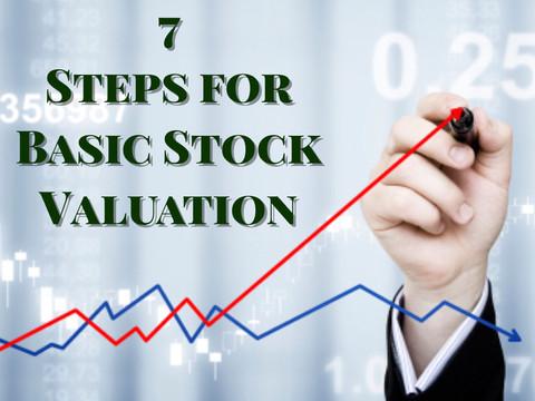 7 Steps for Basic Stock Valuation