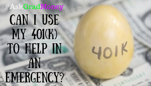 #AskGradMoney: Can I Use my 401(k) to Help in an Emergency