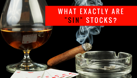 """What Exactly Are """"Sin"""" Stocks?"""