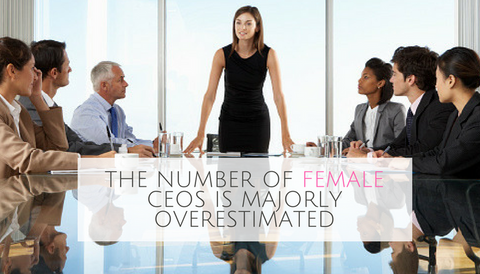 The Number of Female CEOs is Majorly Overestimated