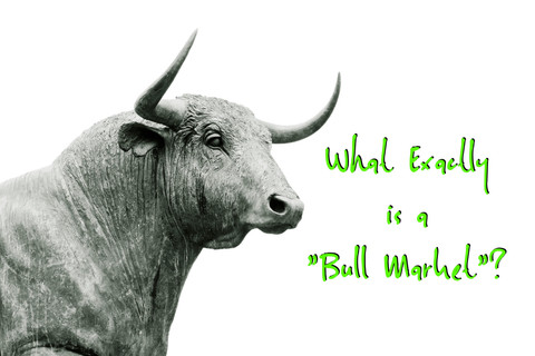 """What Exactly is a """"Bull Market""""?"""