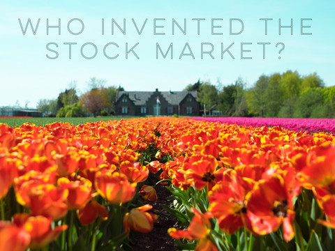 Who Invented the Stock Market?
