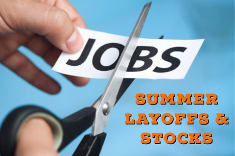 Summer Layoffs & Stocks: July Challenger Job Cuts