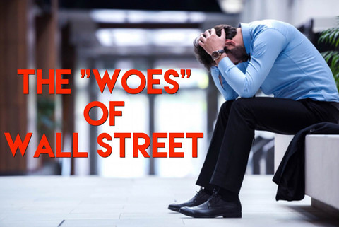 "The ""Woes"" of Wall Street"