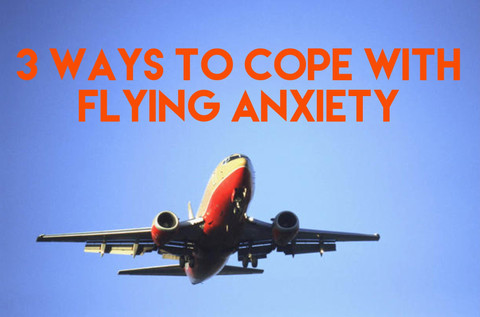 Travel Series: 3 Ways to Cope with Flying Anxiety