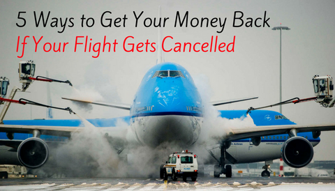5 Ways to Get Your Money Back if Your Flight Gets Cancelled