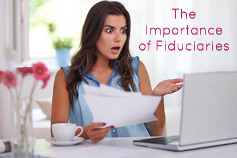 The Importance of Fiduciaries: A Lesson Well-Learned