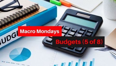Macro Mondays: Budgets (5 of 8)
