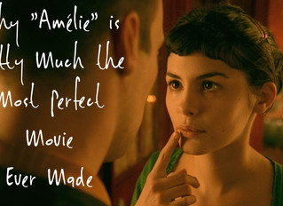 Why Amelie is Pretty Much the Most Perfect Movie Ever Made
