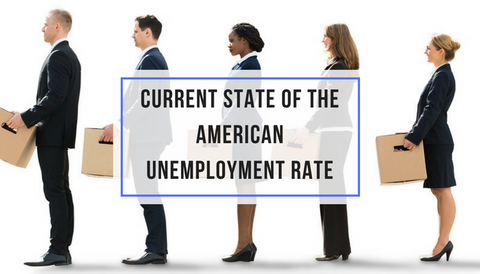 Current State of the American Unemployment Rate