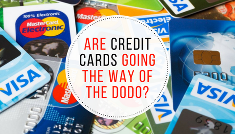 Credit Cards Going the Way of the Dodo?