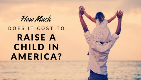 How Much Does it Cost to Raise a Child in America?