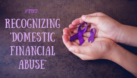 #TBT: Recognizing 'Domestic Financial Abuse'