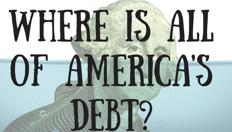 Where is all of America's Debt?