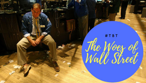 "#TBT: The ""Woes"" of Wall Street"