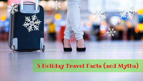 5 Holiday Travel Facts (and Myths)