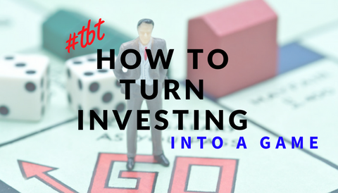 #TBT: How to Turn Investing Into a Game