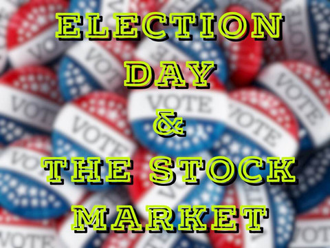 Election Day & The Stock Market
