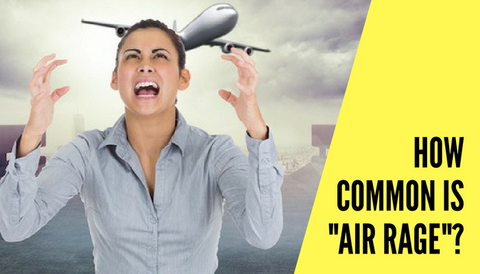 """How Common is """"Air Rage""""?"""