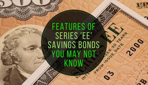 Features of Series EE Savings Bonds You May Not Know