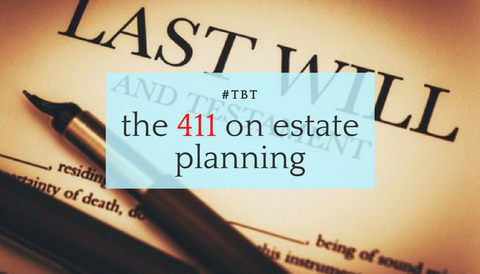 #TBT: The 411 on Estate Planning