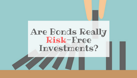 Are Bonds Really Risk-Free Investments?