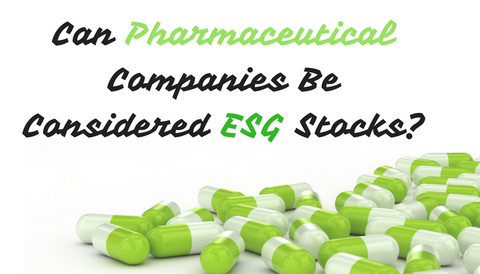 Can Pharmaceutical Companies Be Considered ESG Stocks?