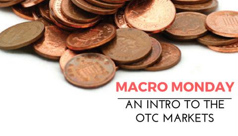 Macro Mondays: OTC Markets