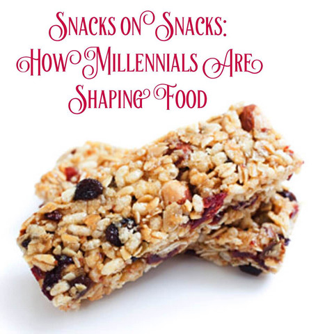 Snacks on Snacks: How Millennials Are Shaping Food