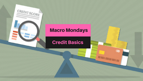 Macro Mondays: Credit Basics