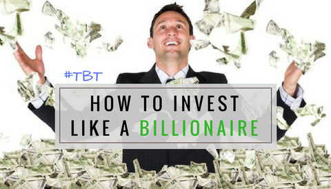 #TBT: How to Invest Like a Billionaire