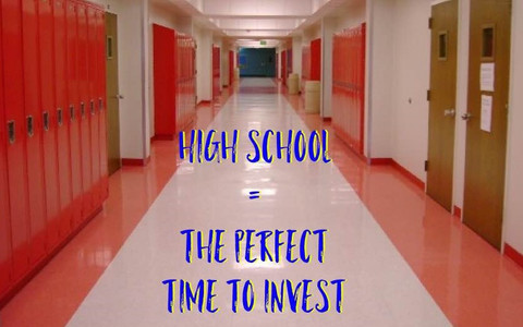 High School = The Perfect Time to Invest