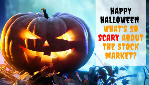 Happy Halloween: What's So Scary About the Stock Market?