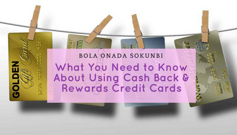 What You Need to Know About Using Cash Back & Rewards Credit Cards