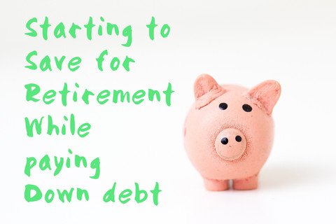 #TBT: Starting to Save for Retirement While Paying Down Debt