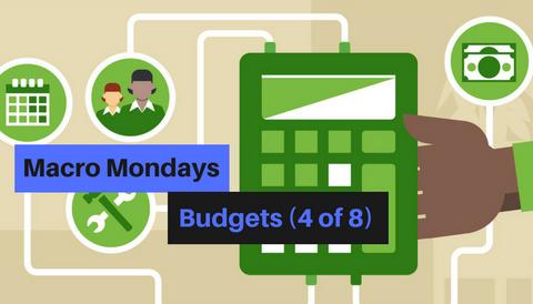 Macro Mondays: Budgets (4 of 8)