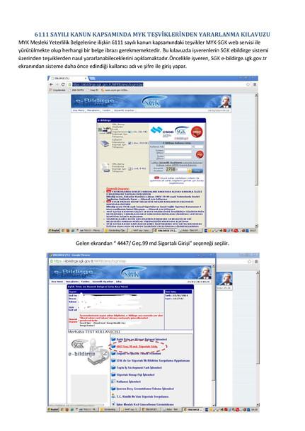 13.02.2011 tarihli ve 6111 sayılı Kanun kapsamında teşvikten yararlanma şartlarını taşıyan, MYK Mesl