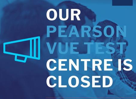 Pearson VUE Test Centre closed