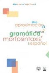 Una aproximación a la nueva gramática y morfosintaxis del español