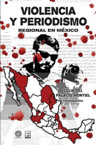 Violencia y periodismo regional de México