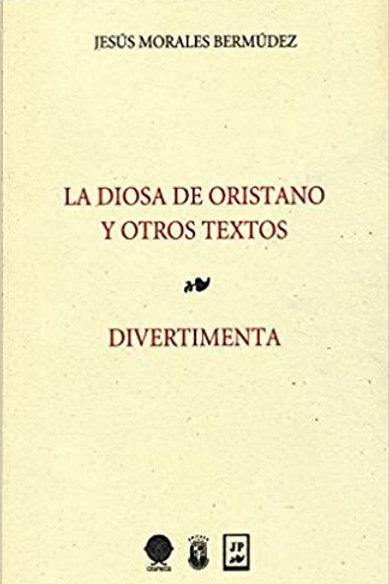 La diosa de oristano y otros textos. Divertimenta
