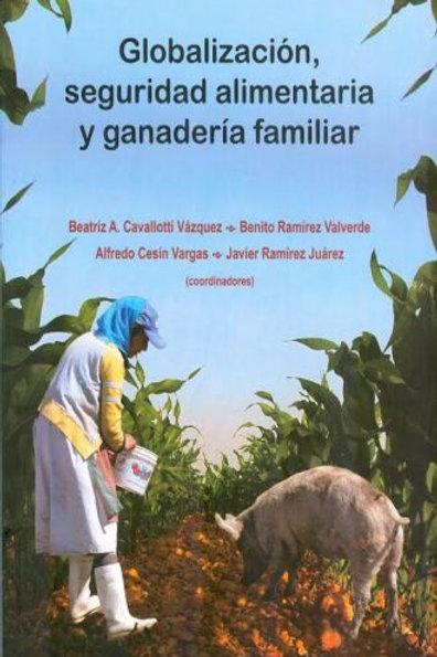 Globalización, seguridad alimentaria y ganadería familiar