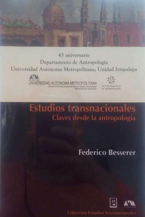 Estudios transnacionales Claves desde la antropología