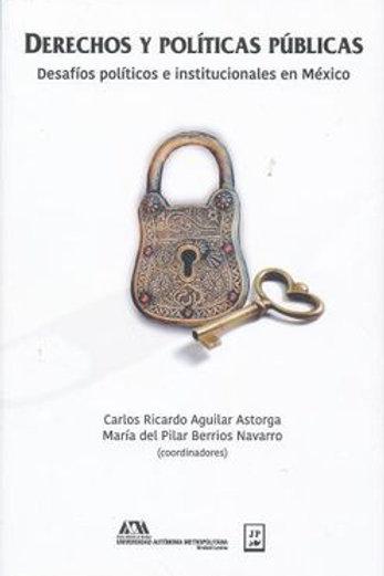 Derechos y políticas públicas. Desafíos políticos e institucionales en México