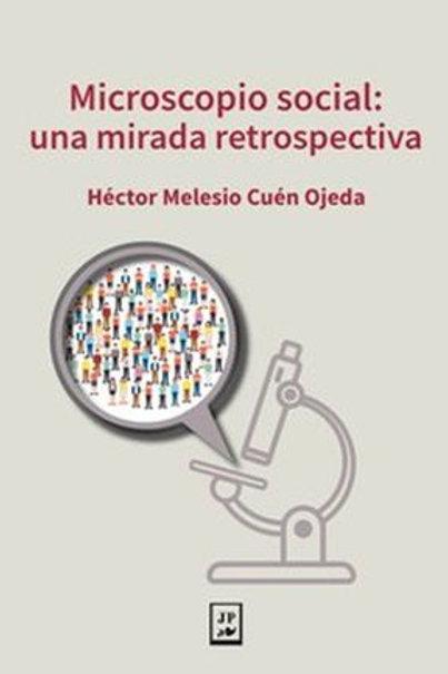 Microscopio social: una mirada retrospectiva