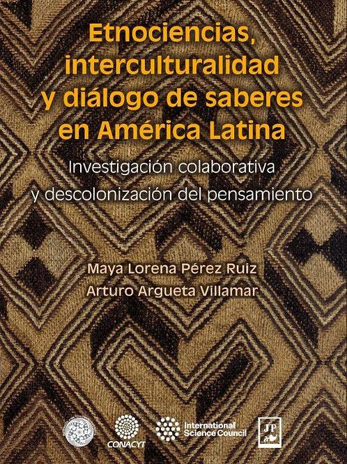 Etnociencias, interculturalidades y diálogo de saberes en América Latina