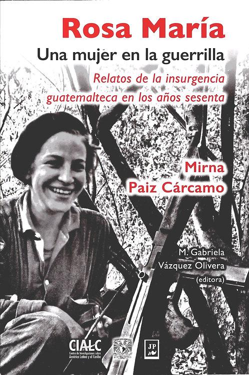 Rosa María, una mujer en la guerrilla