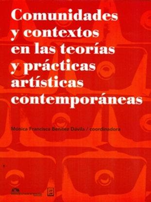 Comunidades y contextos en las teorías y prácticas artísticas contemporáneas